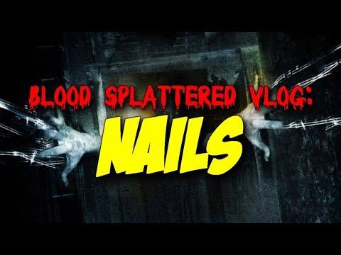 Nails (2017) – Blood Splattered Vlog (Horror Movie Review)