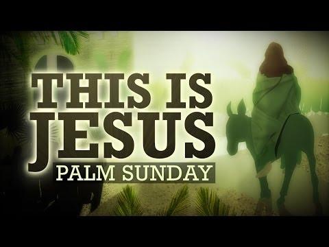 PALM SUNDAY | This is Jesus