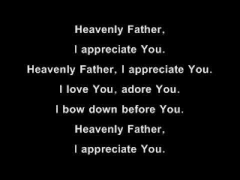 Heavenly Father (I Appreciate You) & I Love You, Lord
