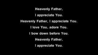 Heavenly Father (I Appreciate You) & I Love You, Lord
