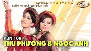 Ngọc Anh & Thu Phương - LK Một Thoáng Tây Hồ & Chiều Phủ Tây Hồ / PBN 109