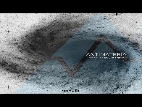 VA Antimateria - Full Album (Compiled by Egorythmia) ᴴᴰ
