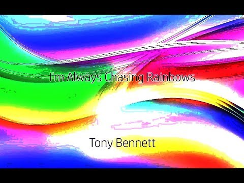 I'm Always Chasing Rainbows - Tony Bennett [ With Lyrics ]