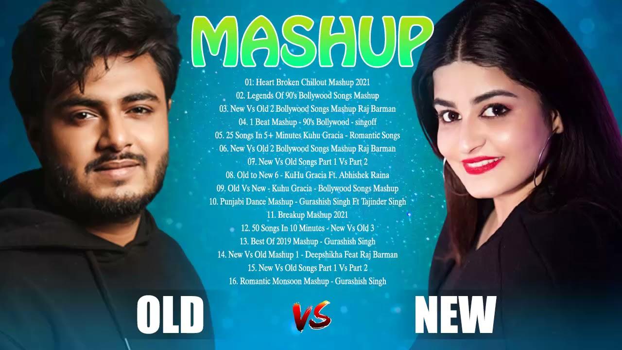 Old Vs New Bollywood Mashup Songs 2021 - New Hindi Mashup Songs 2021 July -Love mashup -indian songs