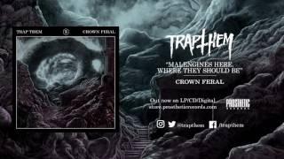 "TRAP THEM - ""Crown Feral"" Full Album Stream"