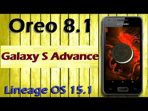 How To Update Android Oreo 8.1 in Galaxy S Advance (Lineage OS 15.1) Install and Review