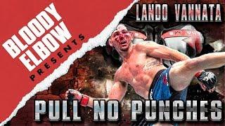 Pull No Punches 09: Lando Vannata says Usman Bad Guy in Covington Buffet Encounter - BE PRESENTS