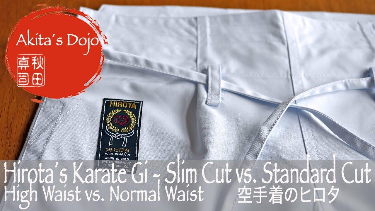 HIROTA´S KARATE GI - Slim Cut vs  Standard Cut, High Waist vs  Normal Waist  (Video)