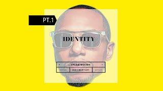 Hans Inglish - 'Identity' (Pt. 1 of 6) Speak Inglish Docuseries