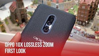 OPPO 10x Lossless Zoom - First Look | MWC 2019