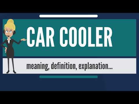 What is CAR COOLER? What does CAR COOLER mean? CAR COOLER meaning, definition & explanation