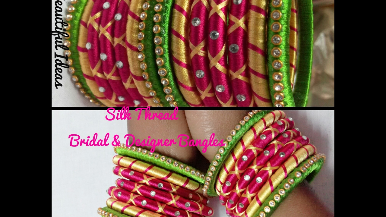 How To Make Silk Thread Bridal And Designer Bangles At Home Party Wear Bangles Youtube