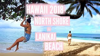NORTH SHORE OAHU + LANIKAI BEACH | Hawaii Vlog 2018 #CKonVacay