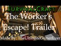 Survival Craft! ~ The Worker's Escape! Map Trailer!