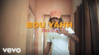 Iwaata - Bou Yahh (Official Music Video)