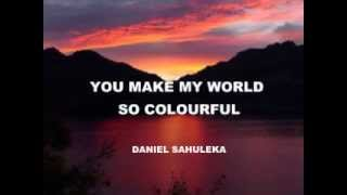 Download You make my world so colourful - Daniel Sahuleka