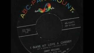 Jimmy Williams - I Gave My Love A Cherry