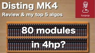 80 MODULES IN 4HP?! Disting MK4 review and my top 5 algorithms