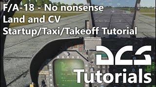 DCS World - F/A-18 - No nonsense Land and CV Startup/Taxi/Takeoff Tutorial