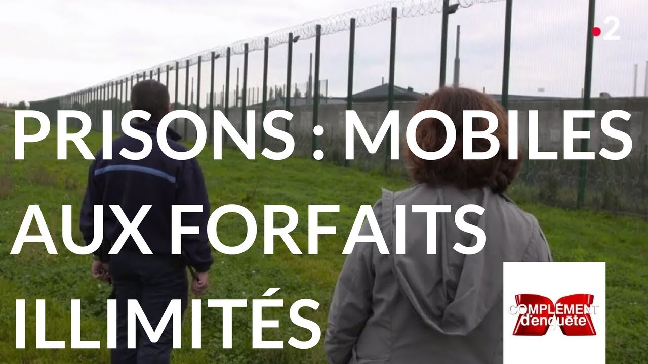 Complément d'enquête. Mobiles en prisons forfaits illimités - 8 février 2018 (France 2)