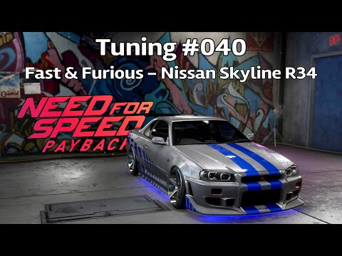 Need For Speed Payback - Tuning #040 Fast & Furious - Nissan Skyline GT-R R34