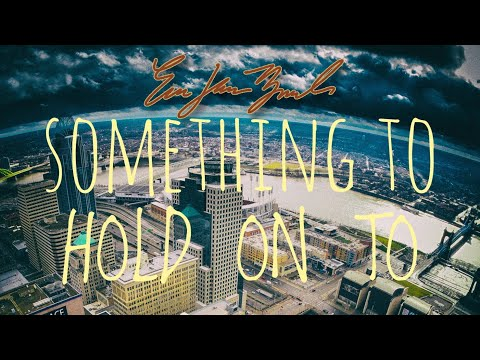 Something To Hold On To (Audio)