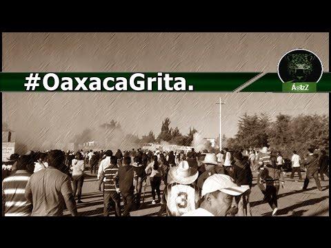 #OaxacaGrita. Resistencia & Dignidad.