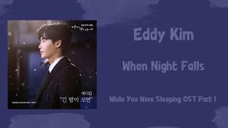 에디킴 (Eddy Kim) – When Night Falls [Han Rom Eng] (While You Were Sleeping OST Part 1)