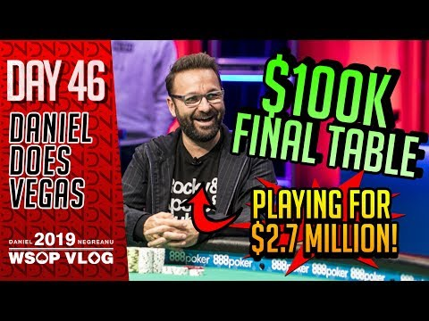 $100k FINAL TABLE Playing for $2.7 MILLION! - 2019 WSOP VLOG DAY 46