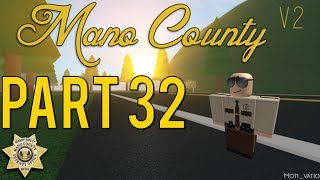 Roblox Mano County Patrol Part 32 | My Partner Is Down! |