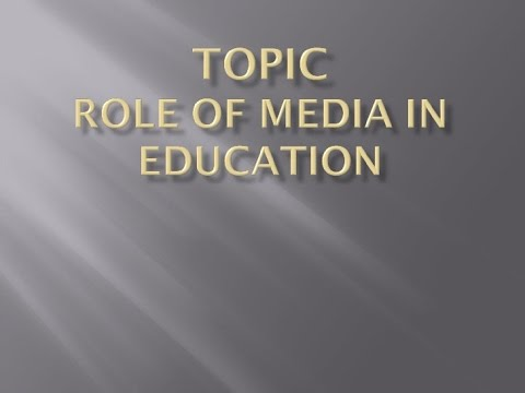 essay on the role of media in education