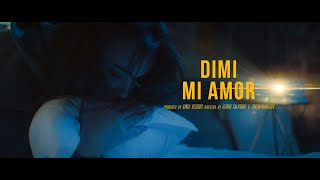 DIMI - MI AMOR [OFFICIAL 4K VIDEO]