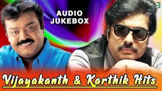 Vijayakanth & Karthik Super Hit Audio Jukebox