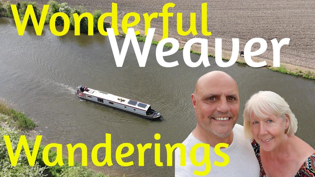 Wonderful Weaver Wanderings - Narrowboat Life - Episode -126