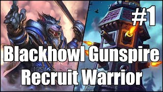 [Hearthstone] Blackhowl Gunspire Recruit Warrior (Part 1)