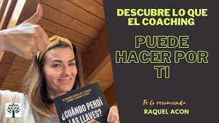 Descubre lo que el coaching puede hacer por ti. Reflexión de Raquel Acón.