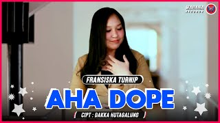 Fransiska Turnip - AHA DOPE [Official Music Video] Lagu Batak Terbaru 2019