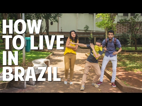 HOW TO LIVE IN BRAZIL