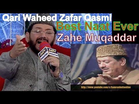 zahe-muqaddar-|-qari-waheed-zafar-qasmi-|-best-naat-ever-zahe-muqaddar-|-urdu-naat-by-qari-waheed