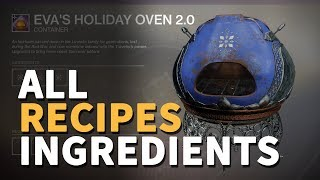 Eva's holiday oven all recipes ingredients destiny 2 2019 video. here you can see how to craft every 2.0 and what kind of ingredie...