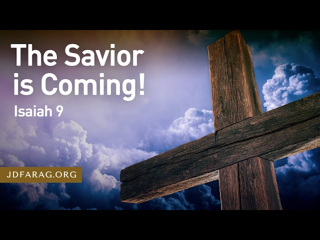 The Savior is Coming, Isaiah 9 – March 25th, 2021