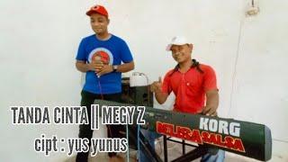 Download lagu TANDA CINTA : MEGY Z ( versi orgen tunggal) DELISA SALSA