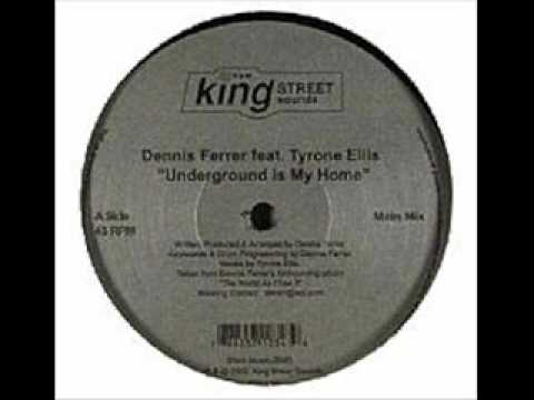 Dennis Ferrer  Underground Is My Home 2006