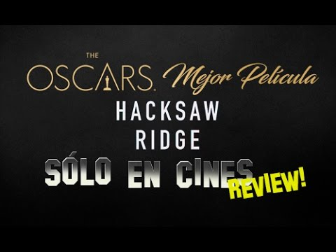 Pel 237 Culas Nominadas Al Oscar 2017 Hacksaw Ridge Review Youtube