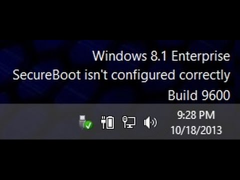 How To Remove Windows 8.1 SecureBoot Isn't Configured Correctly