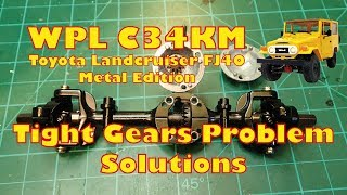 WPL C34KM  Landcruiser FJ40 Build, Mods, Upgrades Part 7: Tight Gears Problem - Solutions