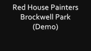 Watch Red House Painters Brockwell Park video