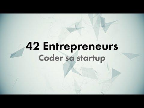 CONF@42 - 42 Entrepreneurs - Coder sa startup