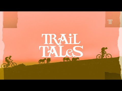 Trail Tales: All Trails Connect us.
