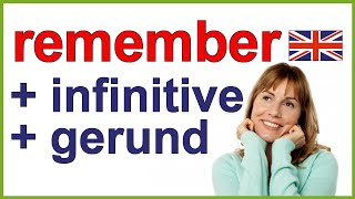REMEMBER to do (infinitive) | REMEMBER doing (gerund)